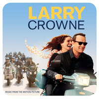 Larry Crowne: Music From The Motion Picture — сборник