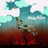 Alive At Sunrise — Mashlin