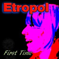 First Time — Etropol