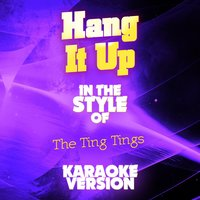 Hang It Up (In the Style of the Ting Tings) - Single — Ameritz Audio Karaoke