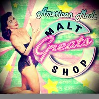 American Made Malt Shop Greats — сборник