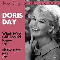 What Ev'ry Girl Should Know, Show Time — Doris Day