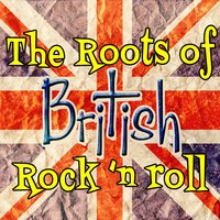 The Roots of British Rock 'n Roll — сборник