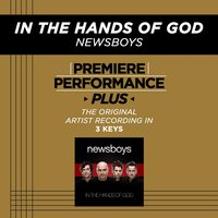 In The Hands Of God (Premiere Performance Plus Track) — Newsboys