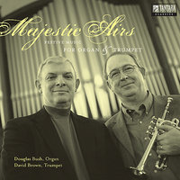 Majestic Airs: Festive Music For Organ & Trumpet — David Brown, William Goodwin, Douglas Bush