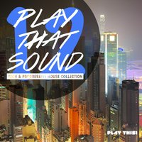 Play That Sound - Tech & Progressive House Collection, Vol. 12 — сборник