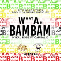 What Ah Bam Bam — Mykal Rose, Capital D