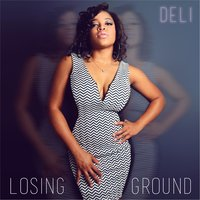 Losing Ground — DELI