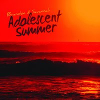 Adolescent Summer - EP — Savannah, Brandon