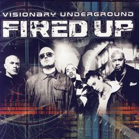 Fired Up — Visionary Underground