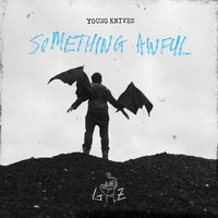 Something Awful — Young Knives