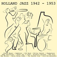 Holland Jazz, 1942 - 1953 — сборник