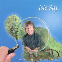 Isle Say / A Maui Collaboration — Ray Gooliak