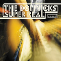 Super Real — The DomNicks