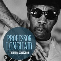 The Classic Blues Collection: Professor Longhair — Professor Longhair