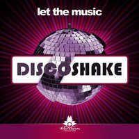 Let the Music — Disco Shake