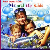 Me and the Kids — Ruth Lopez-Yañez