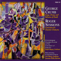 George Crumb: Songs , Drones And Refrains Of Death and Roger Sessions: Concertino For Chamber Orchestra — сборник