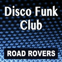 Disco Funk Club: Best of Discotheque Music Top Hits 70's 80's. Greatest Oldies Songs — Night Fever Lovers, Road Rovers