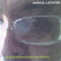 mikelewismusic — Mike Lewis