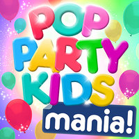 Pop Party Kids Mania ! - Favourite Pop Party Hits — The Bubble Boys & Glitter Girls
