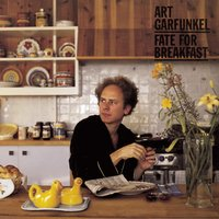 FATE FOR BREAKFAST — Art Garfunkel