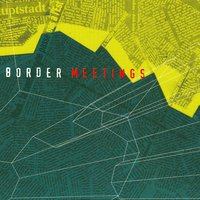 Border Meetings — Jean-Jacques Pedretti
