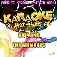 Karaoke - In the Style of Dion and the Belmonts — Ameritz Karaoke Entertainment