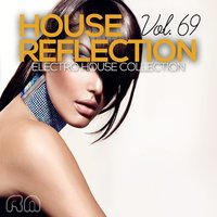 House Reflection - Electro House Collection, Vol. 69 — сборник