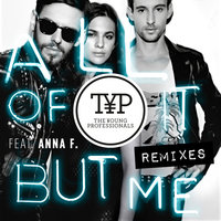All Of It But Me Remixes — Anna F., The Young Professionals