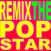 Remix the Pop – Hits Remixed — The Allstar Hitmakers