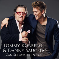 I Can See Myself In You — Tommy Körberg, Danny Saucedo