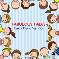 Fabulous Tales: Funny Music for Kids — сборник