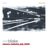 Cinema Chatelet, July 2006 — Ran Blake
