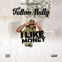 I Like Money — Tattoo Mally