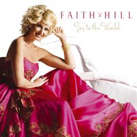 Joy To The World — Faith Hill