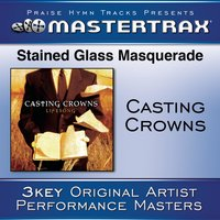 Stained Glass Masquerade — Casting Crowns