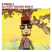 Give It — X-Press 2