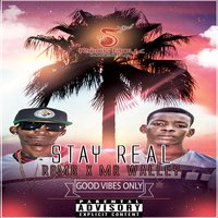 Stay Real — Rock Boyz Music Group, Mr. Walley