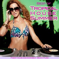 Best of Tropical House Summer — сборник