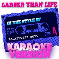 Larger Than Life (In the Style of Backstreet Boys) - Single — Ameritz Audio Karaoke