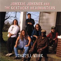 That'll Work — Johnnie Johnson and the Kentucky Headhunters