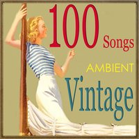 100 Songs for Vintage Ambient — сборник