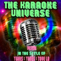 Desire[In The Style Of Years & Years, tove lo] — The Karaoke Universe