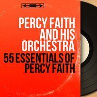 55 Essentials of Percy Faith — Percy Faith And His Orchestra