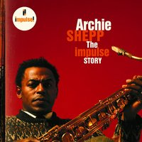 The Impulse Story — Archie Shepp