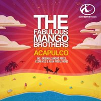Acapulco — The Fabulous Mango Brothers