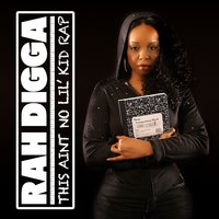This Ain't No Lil' Kid Rap — Rah Digga