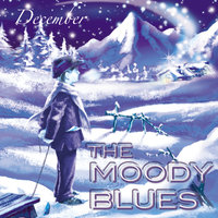 December — The Moody Blues