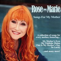 Songs for My Mother — Rose-Marie